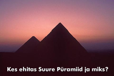 Suur Püramiid ehitus kes miks